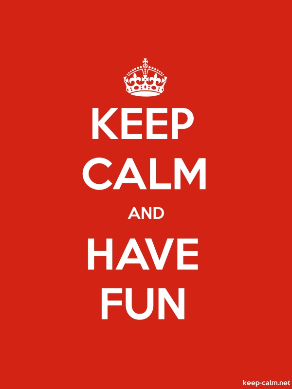 KEEP CALM AND HAVE FUN - white/red - Default (600x800)