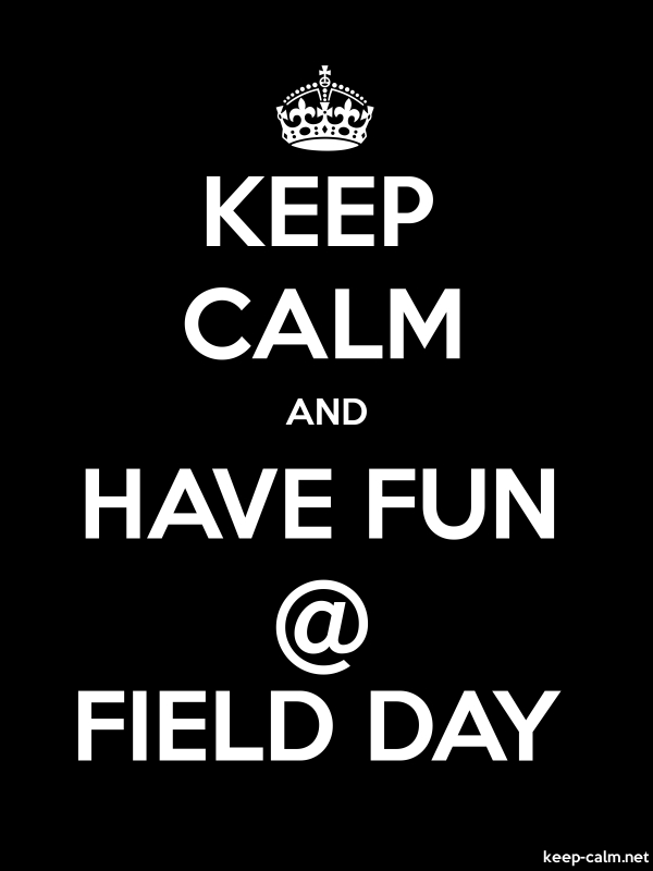 KEEP CALM AND HAVE FUN @ FIELD DAY - white/black - Default (600x800)