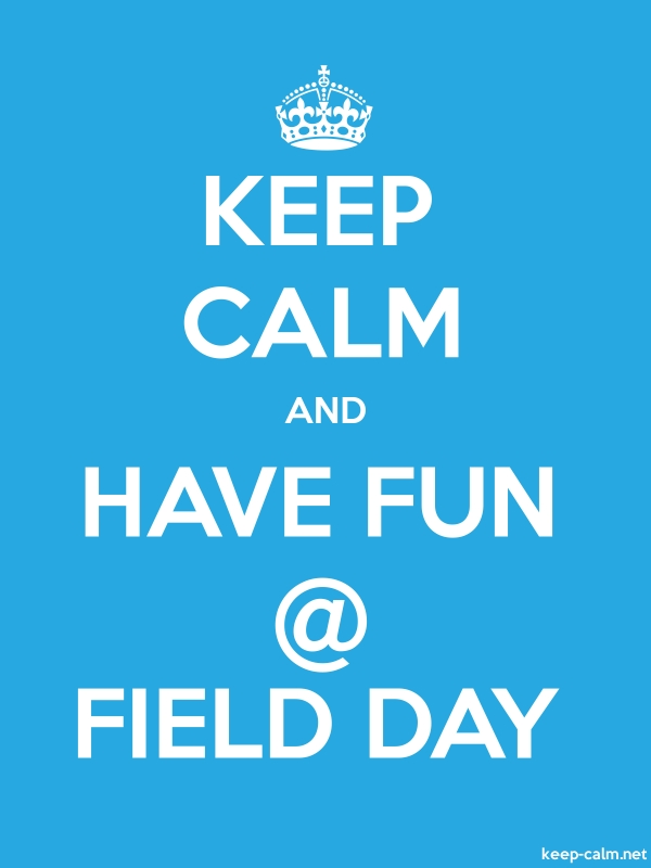 KEEP CALM AND HAVE FUN @ FIELD DAY - white/blue - Default (600x800)