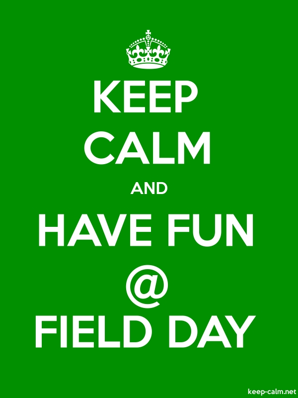 KEEP CALM AND HAVE FUN @ FIELD DAY - white/green - Default (600x800)