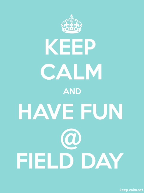 KEEP CALM AND HAVE FUN @ FIELD DAY - white/lightblue - Default (600x800)