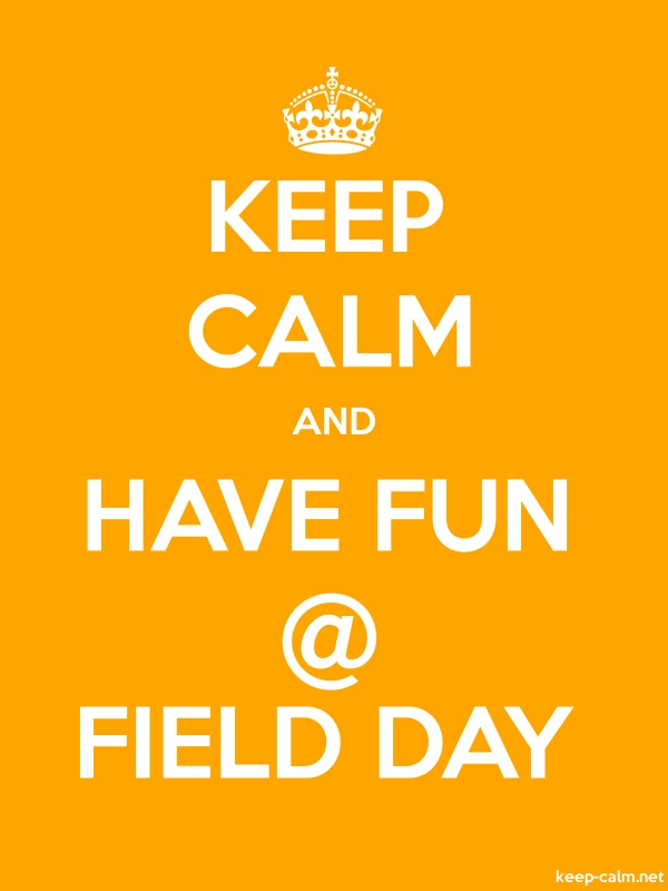 KEEP CALM AND HAVE FUN @ FIELD DAY - white/orange - Default (600x800)