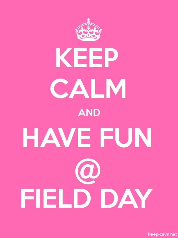 KEEP CALM AND HAVE FUN @ FIELD DAY - white/pink - Default (600x800)