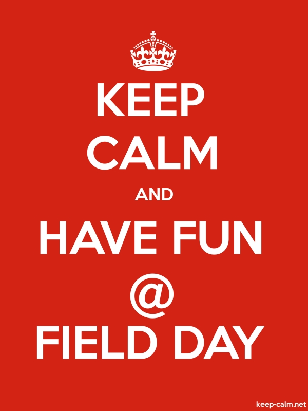 KEEP CALM AND HAVE FUN @ FIELD DAY - white/red - Default (600x800)