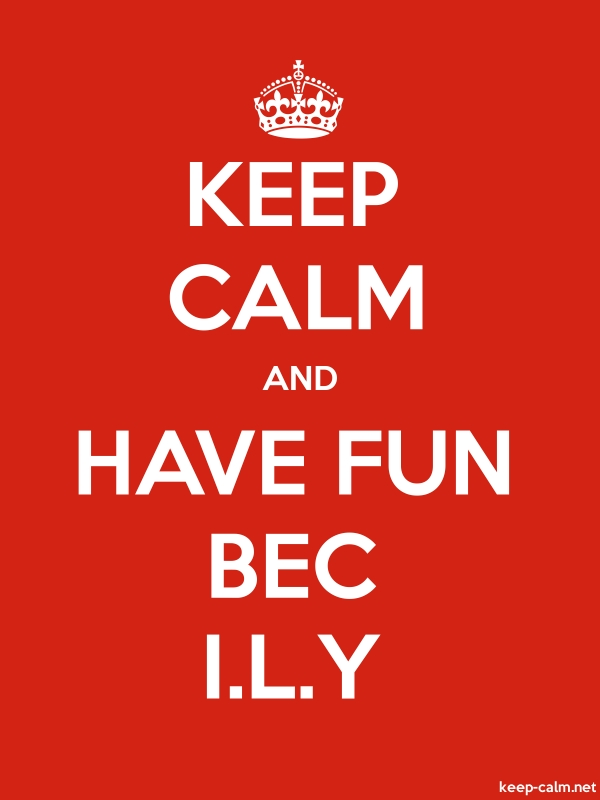 KEEP CALM AND HAVE FUN BEC I.L.Y - white/red - Default (600x800)