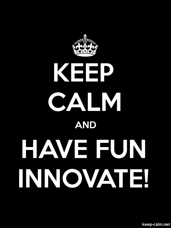 KEEP CALM AND HAVE FUN INNOVATE! - white/black - Default (600x800)