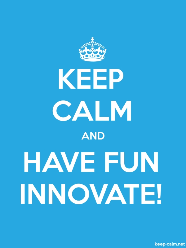 KEEP CALM AND HAVE FUN INNOVATE! - white/blue - Default (600x800)