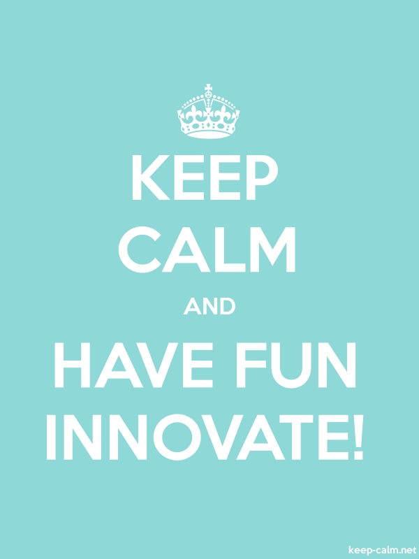 KEEP CALM AND HAVE FUN INNOVATE! - white/lightblue - Default (600x800)