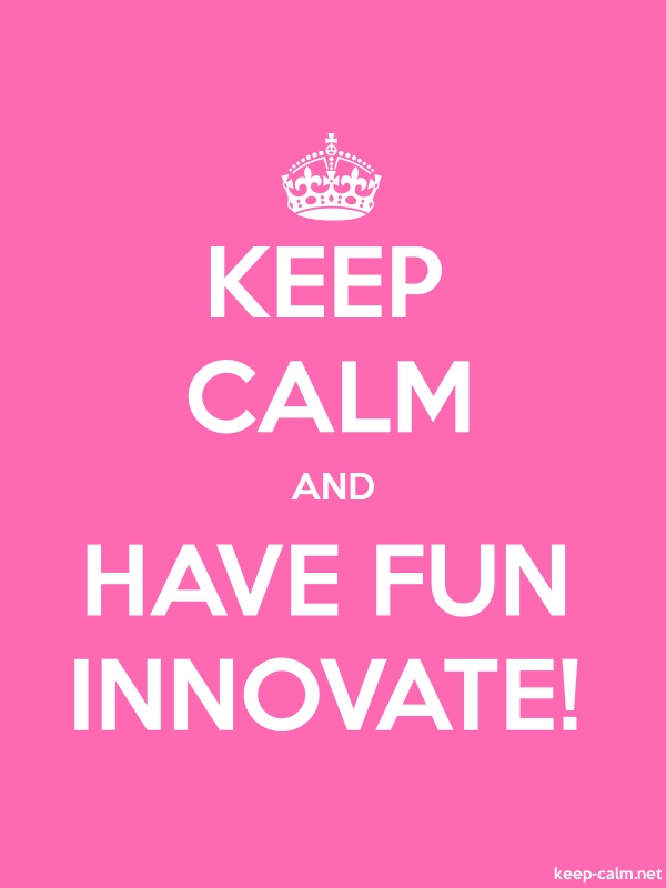 KEEP CALM AND HAVE FUN INNOVATE! - white/pink - Default (600x800)