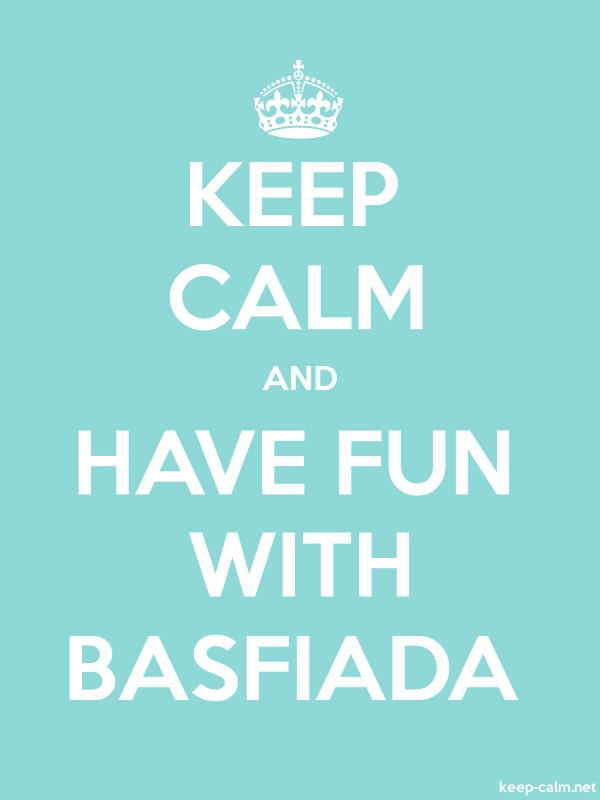 KEEP CALM AND HAVE FUN WITH BASFIADA - white/lightblue - Default (600x800)