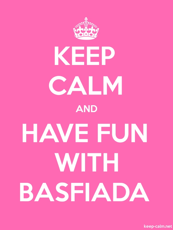 KEEP CALM AND HAVE FUN WITH BASFIADA - white/pink - Default (600x800)