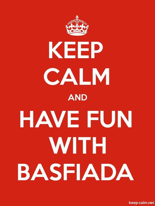 KEEP CALM AND HAVE FUN WITH BASFIADA - white/red - Default (600x800)