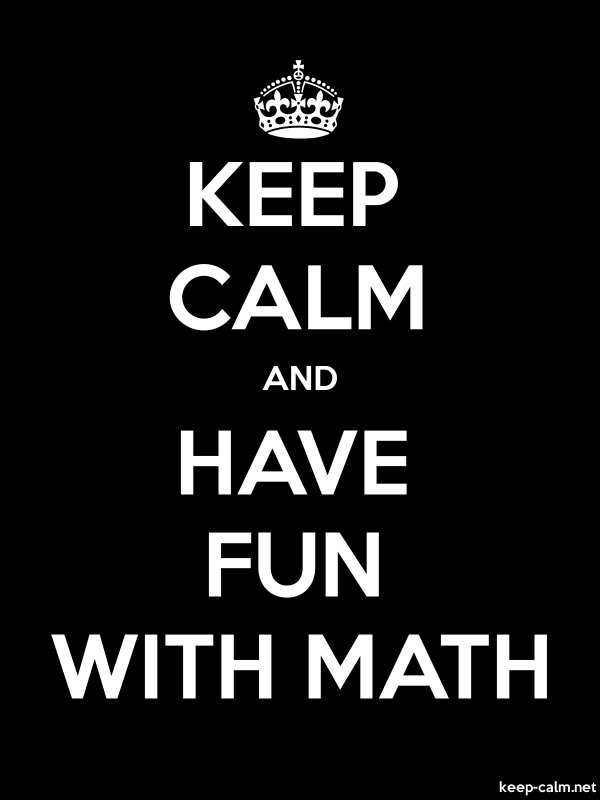 KEEP CALM AND HAVE FUN WITH MATH - white/black - Default (600x800)