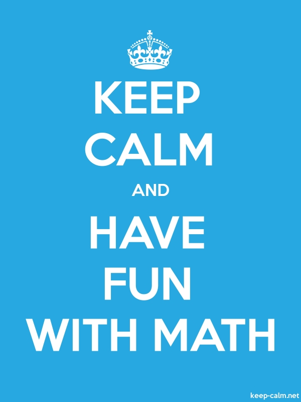 KEEP CALM AND HAVE FUN WITH MATH - white/blue - Default (600x800)