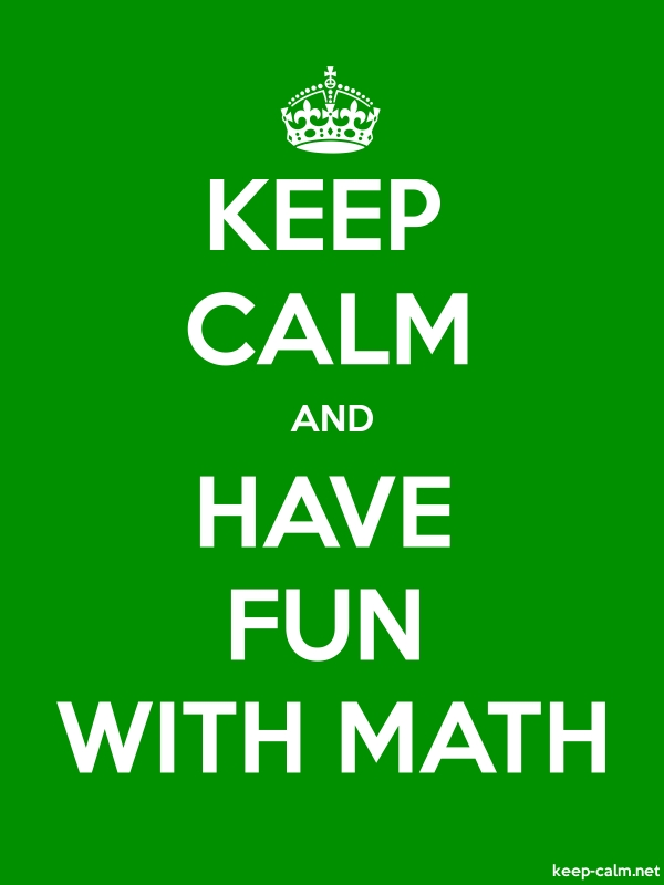 KEEP CALM AND HAVE FUN WITH MATH - white/green - Default (600x800)