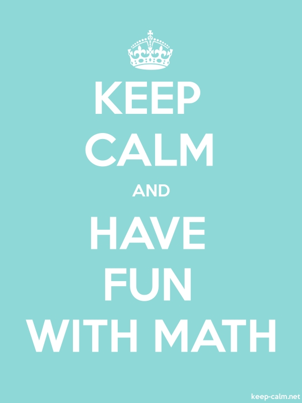 KEEP CALM AND HAVE FUN WITH MATH - white/lightblue - Default (600x800)