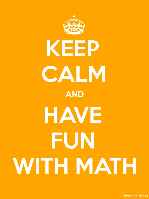 KEEP CALM AND HAVE FUN WITH MATH - white/orange - Default (600x800)