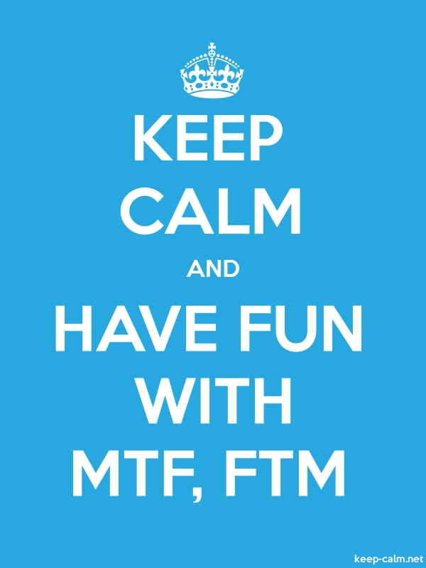 KEEP CALM AND HAVE FUN WITH MTF, FTM - white/blue - Default (600x800)
