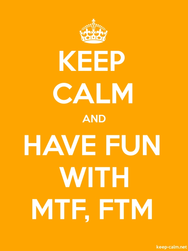 KEEP CALM AND HAVE FUN WITH MTF, FTM - white/orange - Default (600x800)