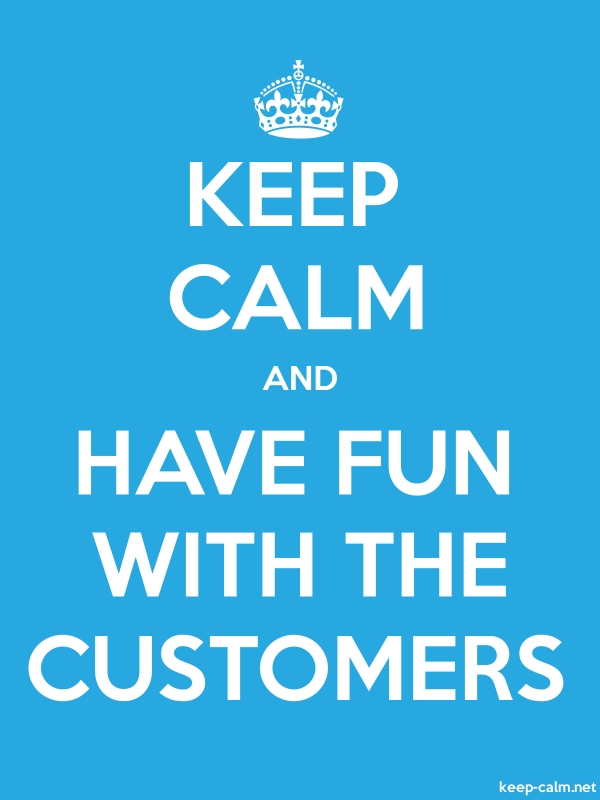 KEEP CALM AND HAVE FUN WITH THE CUSTOMERS - white/blue - Default (600x800)