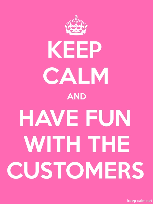 KEEP CALM AND HAVE FUN WITH THE CUSTOMERS - white/pink - Default (600x800)