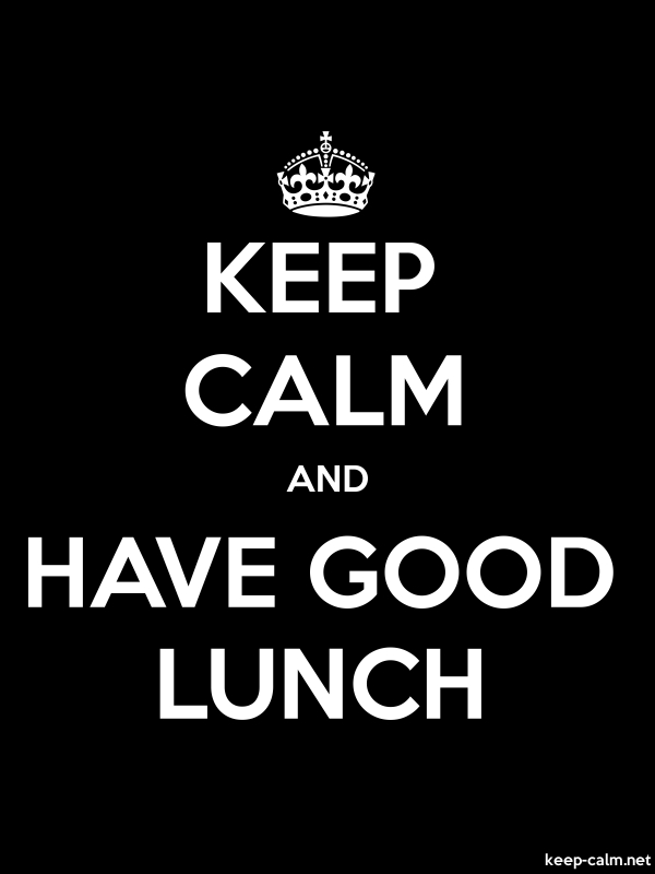 KEEP CALM AND HAVE GOOD LUNCH - white/black - Default (600x800)