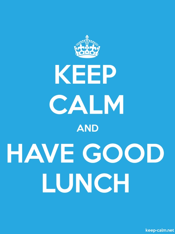 KEEP CALM AND HAVE GOOD LUNCH - white/blue - Default (600x800)