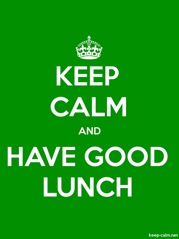 KEEP CALM AND HAVE GOOD LUNCH - white/green - Default (600x800)