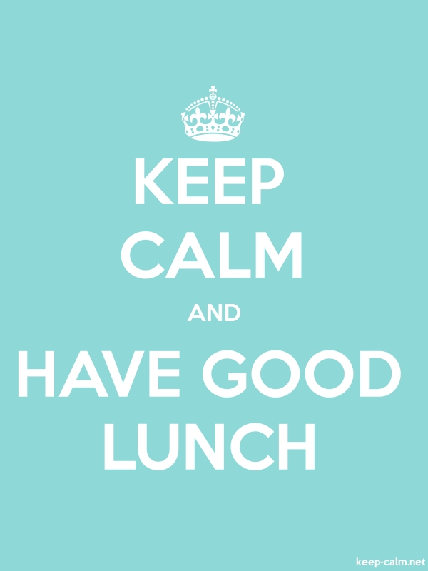 KEEP CALM AND HAVE GOOD LUNCH - white/lightblue - Default (600x800)