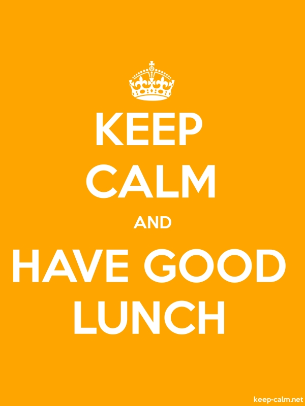 KEEP CALM AND HAVE GOOD LUNCH - white/orange - Default (600x800)
