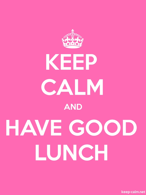 KEEP CALM AND HAVE GOOD LUNCH - white/pink - Default (600x800)