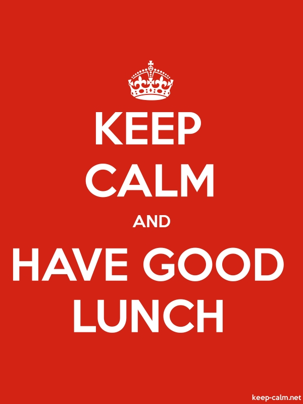KEEP CALM AND HAVE GOOD LUNCH - white/red - Default (600x800)