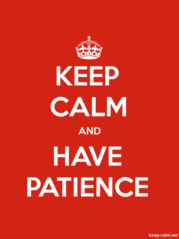 KEEP CALM AND HAVE PATIENCE - white/red - Default (600x800)