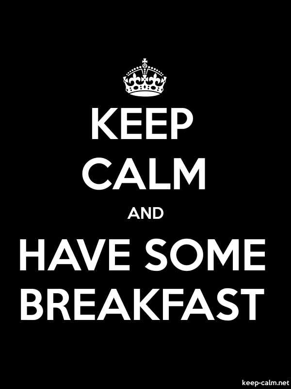 KEEP CALM AND HAVE SOME BREAKFAST - white/black - Default (600x800)