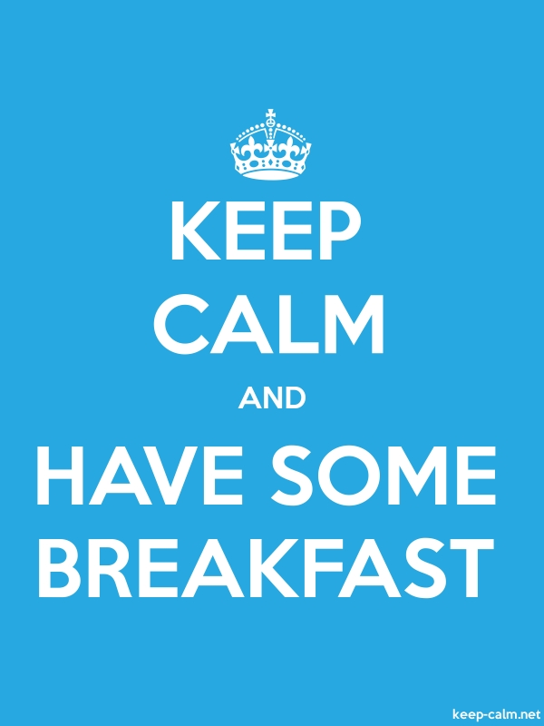 KEEP CALM AND HAVE SOME BREAKFAST - white/blue - Default (600x800)