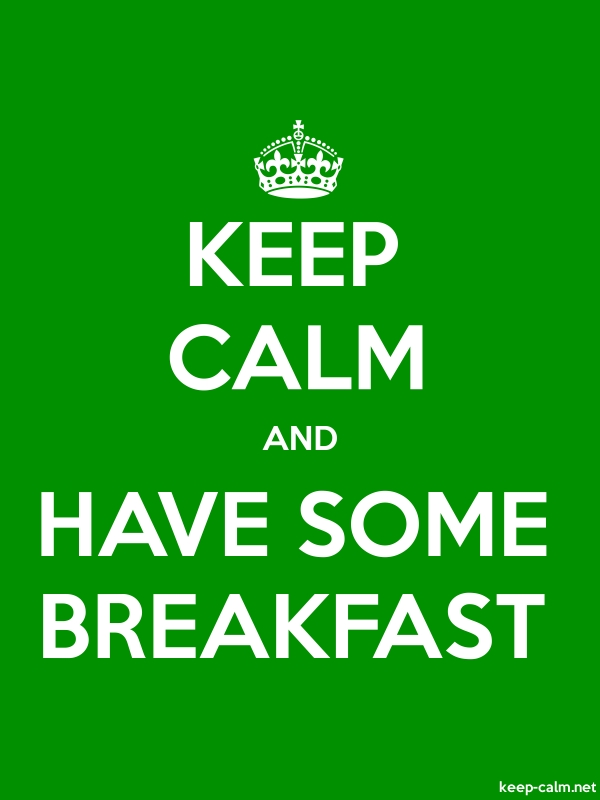 KEEP CALM AND HAVE SOME BREAKFAST - white/green - Default (600x800)