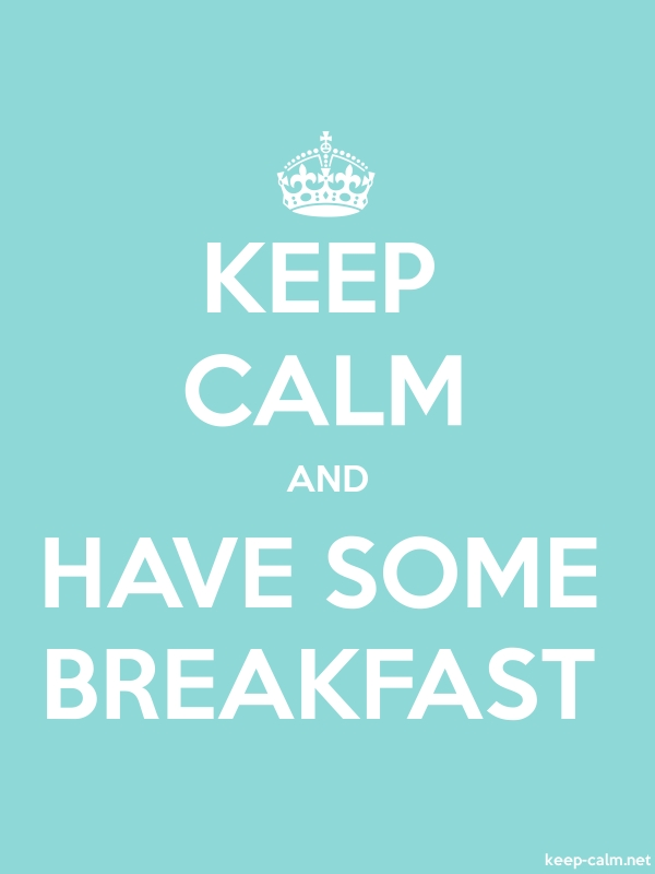 KEEP CALM AND HAVE SOME BREAKFAST - white/lightblue - Default (600x800)