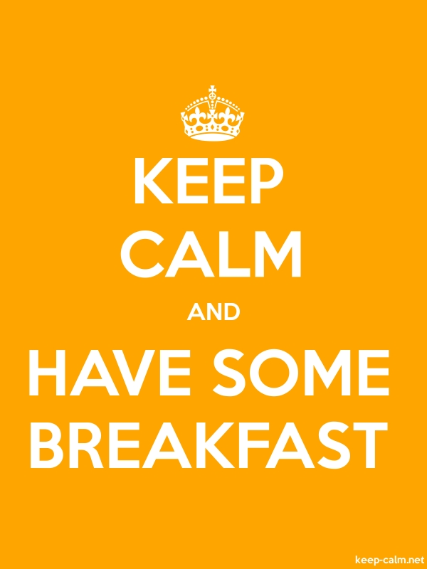 KEEP CALM AND HAVE SOME BREAKFAST - white/orange - Default (600x800)