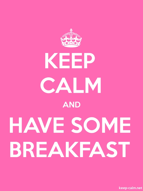 KEEP CALM AND HAVE SOME BREAKFAST - white/pink - Default (600x800)