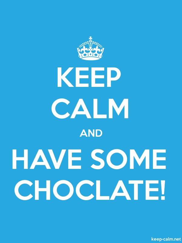 KEEP CALM AND HAVE SOME CHOCLATE! - white/blue - Default (600x800)