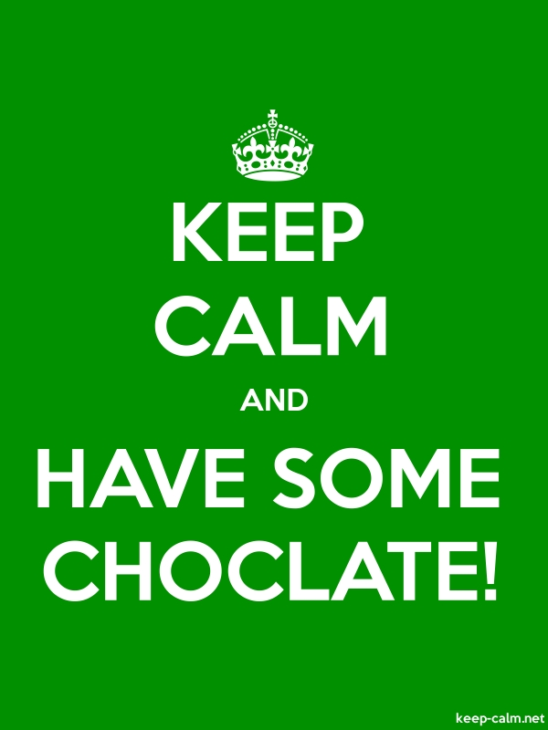 KEEP CALM AND HAVE SOME CHOCLATE! - white/green - Default (600x800)