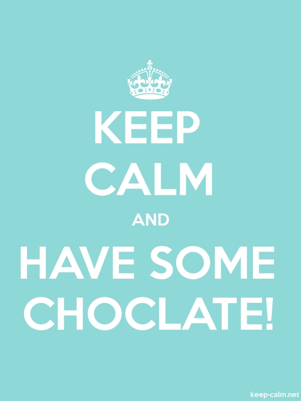 KEEP CALM AND HAVE SOME CHOCLATE! - white/lightblue - Default (600x800)