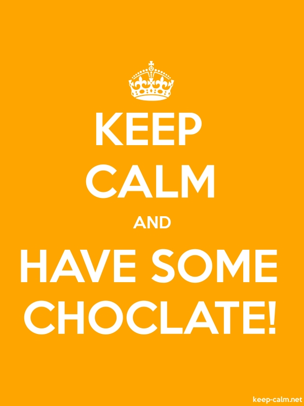 KEEP CALM AND HAVE SOME CHOCLATE! - white/orange - Default (600x800)