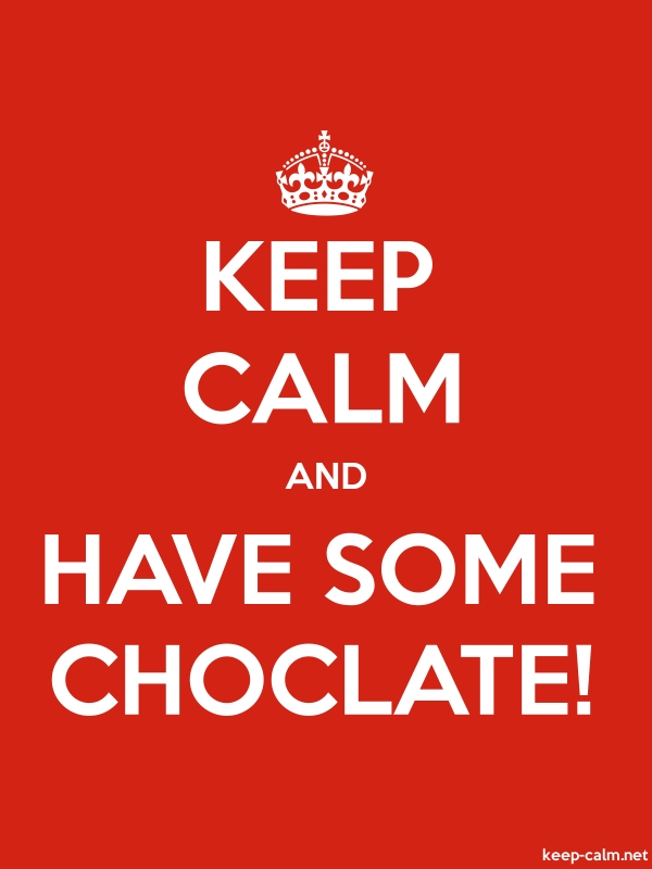 KEEP CALM AND HAVE SOME CHOCLATE! - white/red - Default (600x800)