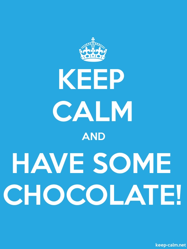 KEEP CALM AND HAVE SOME CHOCOLATE! - white/blue - Default (600x800)