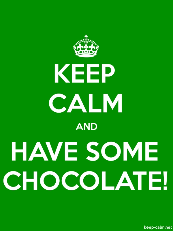 KEEP CALM AND HAVE SOME CHOCOLATE! - white/green - Default (600x800)