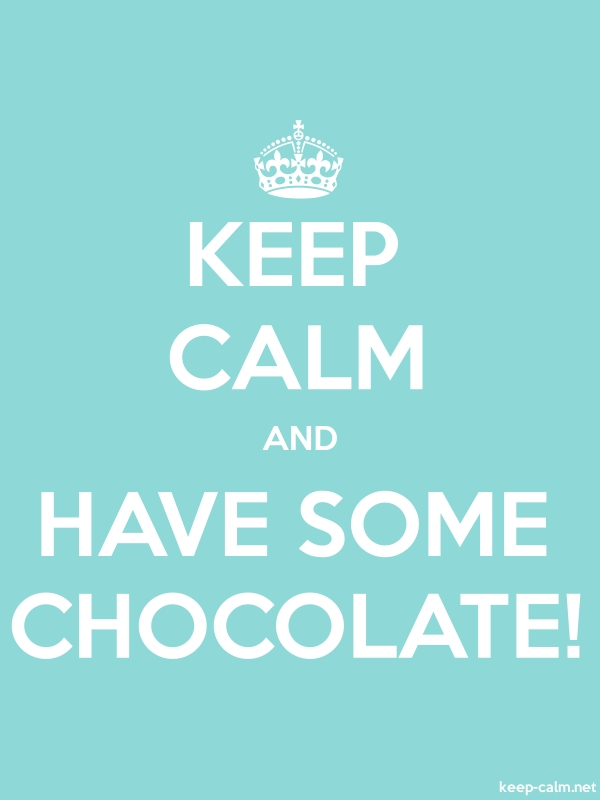 KEEP CALM AND HAVE SOME CHOCOLATE! - white/lightblue - Default (600x800)