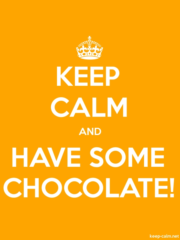 KEEP CALM AND HAVE SOME CHOCOLATE! - white/orange - Default (600x800)