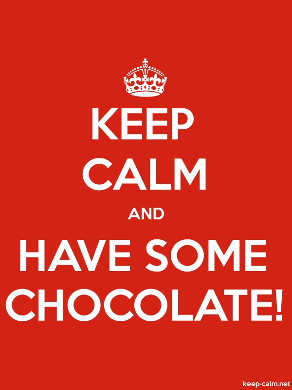 KEEP CALM AND HAVE SOME CHOCOLATE! - white/red - Default (600x800)