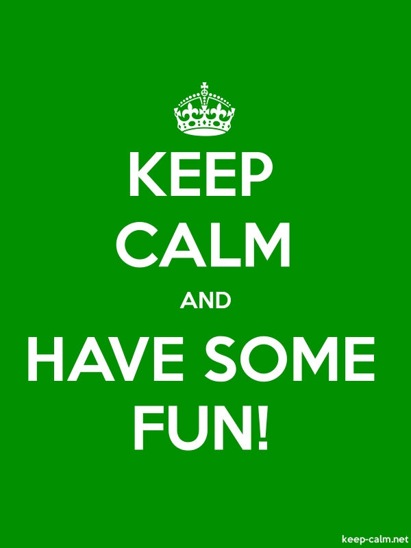 KEEP CALM AND HAVE SOME FUN! - white/green - Default (600x800)